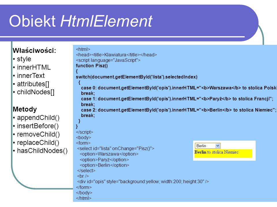 Obiekt HtmlElement Właściwości: style innerHTML innerText attributes[]